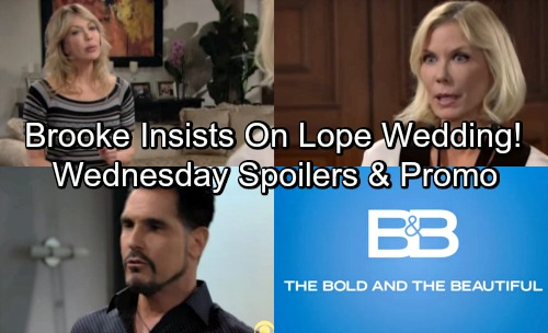 The Bold and the Beautiful Spoilers: Wednesday, May 16 – Brooke Ignores Taylor, Insists on Lope Wedding – Bill's New Strategy