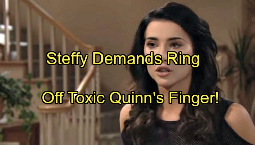 The Bold and the Beautiful Spoilers: Steffy Demands Ring Off Toxic Quinn's Finger – Bill Brags About Upper Hand, Ridge Miffed