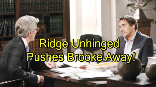 The Bold and the Beautiful Spoilers: Ridge Unhinged By Custody Dispute - Pushes Brooke Away - Marriage Crumbles