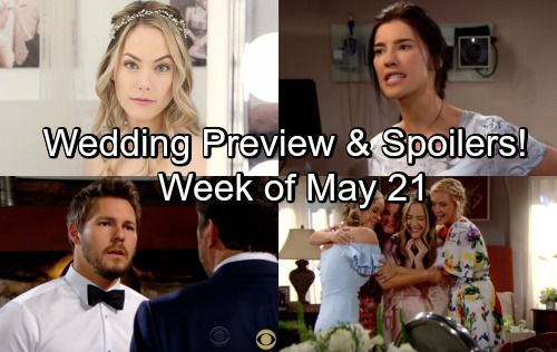 The Bold and the Beautiful Spoilers: Week of May 21 Wedding Preview – Steffy Blasts Liam – Ridge Scrambles on Lope Marriage Day