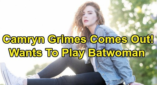 The Young and the Restless Spoilers: Camryn Grimes Reveals She's Bisexual – Would Love to Be The CW's New Batwoman