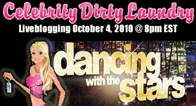 DWTS Episode 3 [10.04.10] - Celebrity Dirty Laundry Live Blog – Come Join Us!