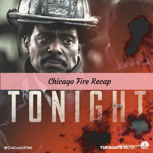"Chicago Fire Recap 4/25/17: Season 5 Episode 19 ""Carry Their Legacy"""
