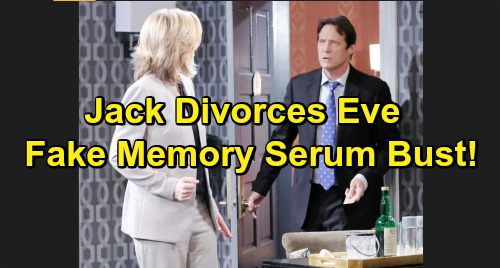 Days of Our Lives Spoilers: Jack Demands Divorce - Catches Eve After She Doses Him With Fake Memory Serum