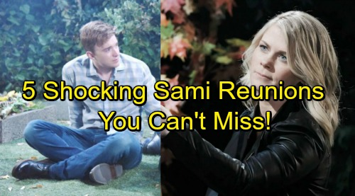 Days of Our Lives Spoilers: 5 Sami Reunions You Won't Want to Miss – Emotional Moments Ahead