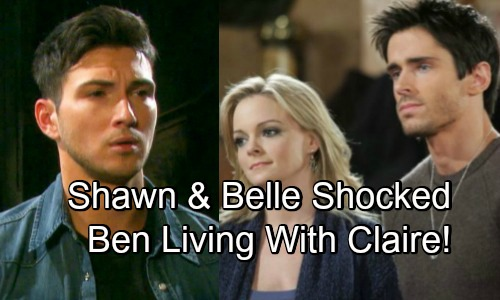 Days of Our Lives Spoilers: Shawn and Belle Return - Shocked To Find Claire Living With Ben
