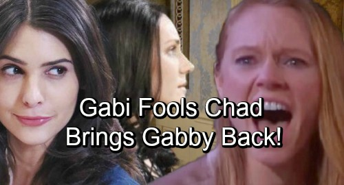 Days of Our Lives Spoilers: Chad Duped By Gabi - Finds Gabby Wig, Believes Abigail's Alters Have Returned