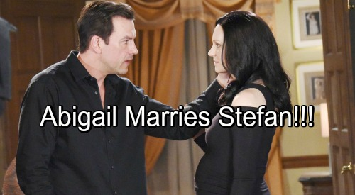 Days of Our Lives Spoilers: Abigail Marries Stefan - Makes Deal With The Devil To Avoid Being Committed