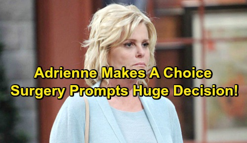 Days of Our Lives Spoilers: Adrienne Worries About Double Mastectomy, Leans on Loved Ones – Justin and Lucas Learn Her Choice