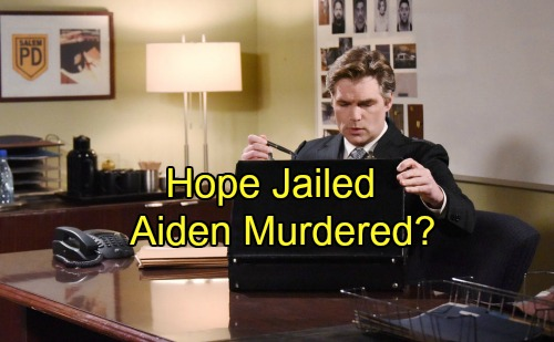 'Days of Our Lives' Spoilers: Hope Stunned by Blackmail Bomb, Goes to Jail – Appalling Aiden Finally Murdered?