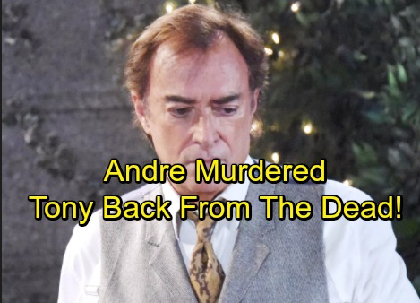 Days of Our Lives Spoilers: Shocking Murder with a Twist – Andre Killed Off, Tony Returns from the Dead