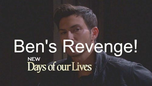 Days of Our Lives (DOOL) Spoilers: Ben Destroys Chad and Abigail's Wedding Day by Vengeful Escape - Nobody's Safe