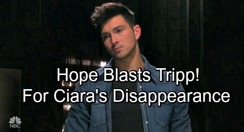 Days of Our Lives Spoilers: Hope Lashes Out At Tripp – Blames Him For Ciara's Disappearance