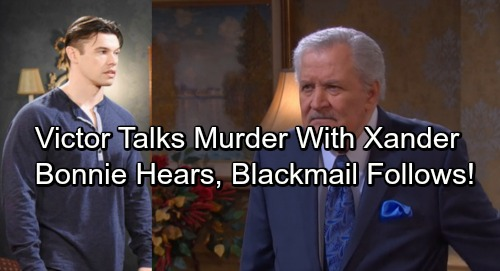Days of Our Lives Spoilers: Bonnie Overhears Xander Murder Bombshell, Scores Major Dirt on Victor – Blackmail Follows
