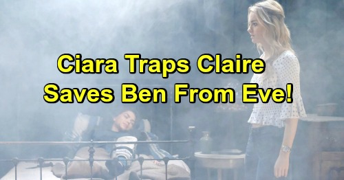 Days of Our Lives Spoilers: Raging Ciara Sets Trap for Fire-Starter Claire - Saves Ben from Eve's Revenge