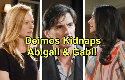 Days of Our Lives Spoilers: Vengeful Deimos Kidnaps Gabi and Abigail – Chad's Power Play Goes Horribly Wrong