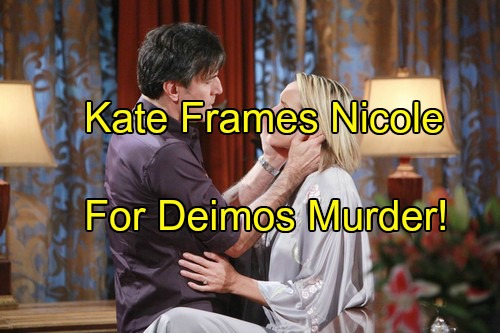 Days of Our Lives (DOOL) Spoilers: Kate Frames Nicole for Deimos' Murder, Inherits His Riches – Nicole Pleads Innocence