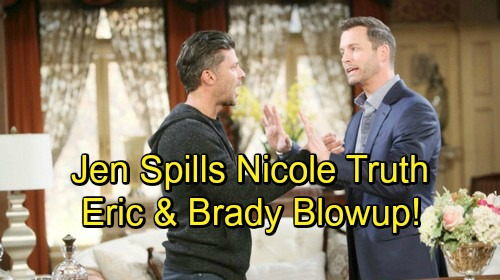 Days of Our Lives Spoilers: Jennifer Spills The Truth About Nicole to Eric - Brady and Eric War Back On