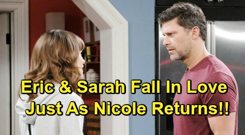 Days of Our Lives Spoilers: Sarah and Eric Fall In Love - Just In Time For Nicole's Return