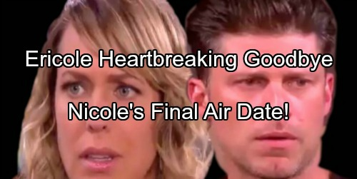 Days of Our Lives Spoilers: Eric and Nicole's Emotional Goodbye - Arianne Zucker's Final Air Date