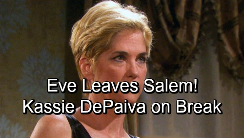Days of Our Lives Spoilers: Eve Leaves Salem - Severs All Ties With Brady - Kassie DePaiva On Break