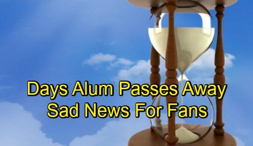 Days of Our Lives Spoilers: Days Star Passes Away - Sad Loss For DOOL Fans