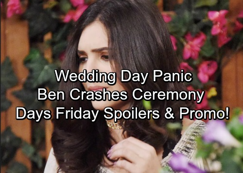 Days of Our Lives Spoilers: Friday, September 29 - Wedding Day Panic, Ben Crashes the Ceremony – Gabi Faces Sorrow