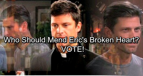 Days of Our Lives Spoilers: Lonely Eric Needs Love – Which Woman Should Mend His Broken Heart?  https://www.celebdirtylaundry.com/2017/days-of-our-lives-spoilers-lonely-eric-needs-love-which-woman-should-mend-his-broken-heart/