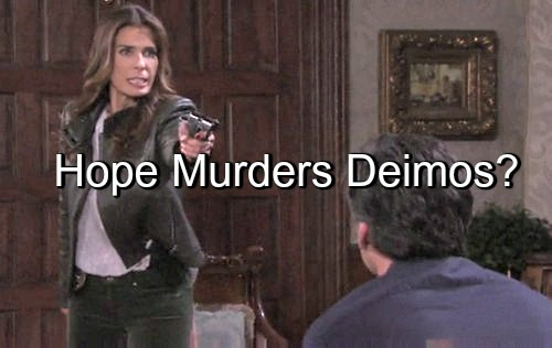 Days of Our Lives (DOOL) Spoilers: Deimos Admits Kidnapping Bo - Hope Threatens at Gunpoint, Will She Murder Again?