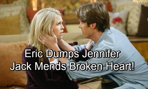 Days of Our Lives Spoilers: Eric Dumps Jennifer Over Secret-Keeping – True Love Jack Mends Her Broken Heart
