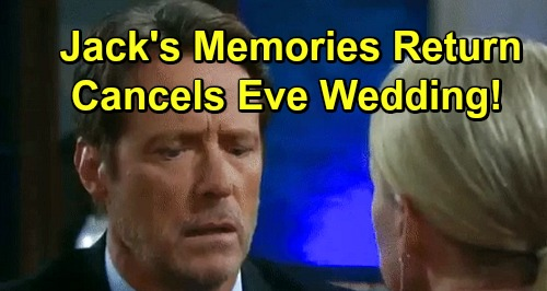 Days of Our Lives Spoilers: Eve Drops Marriage Bombshell - Jack's Memories Return Before The Wedding?