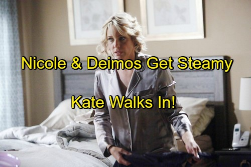 Days of Our Lives (DOOL) Spoilers: Nicole Turns Up the Heat, Preys on Deimos' Burning Desire – Kate Walks In On Steamy Session