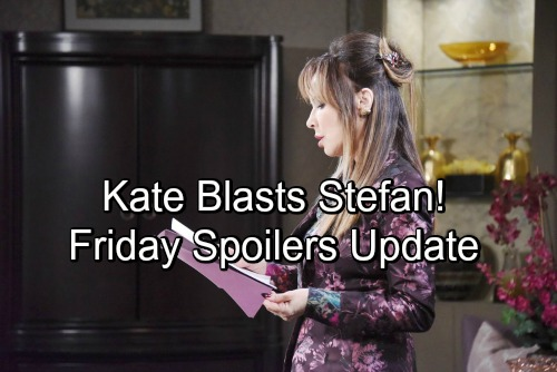 Days of Our Lives Spoilers: Friday, June 29 – Kate Blasts Stefan - Custody War Begins – Leo's Surprise Proposal