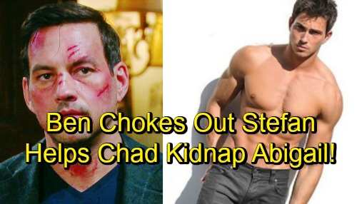Days of Our Lives Spoilers: Ben Puts Stefan in a Chokehold – Helps Chad Kidnap Abigail with Aggressive Showdown