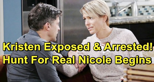 Days of Our Lives Spoilers: Kristen Exposed and Arrested - Hunt For Real Nicole Begins, Eric and Brady Team Up