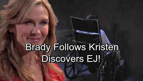Days of Our Lives Spoilers: Brady Follows Kristen - Leads to EJ Discovery?