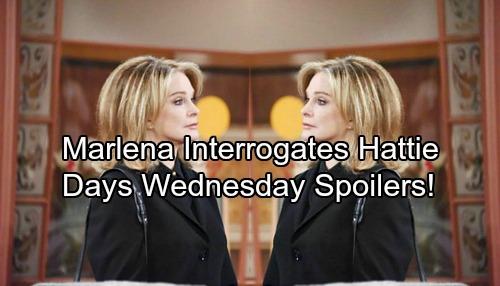 Days of Our Lives Spoilers: Wednesday, September 13 - Marlena Interrogates Hattie – Maggie Suspicious of Bonnie