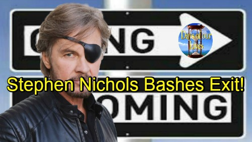 Days of Our Lives Spoilers: Comings and Goings – Stephen Nichols Speaks Out on Steve's Disappointing DOOL Exit