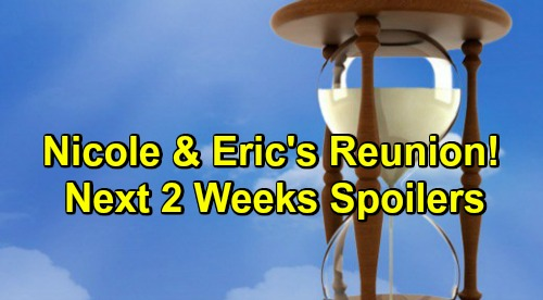 Days of Our Lives Spoilers Next 2 Weeks: Eric and Nicole's Emotional Reunion – Ted Behind Holly's Kidnapping – Jack's New Low
