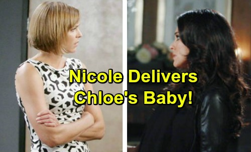 Days of Our Lives Spoilers: Nicole Delivers Chloe's Baby at Motel During Snowstorm – Chloe Lets Nicole Name Newborn