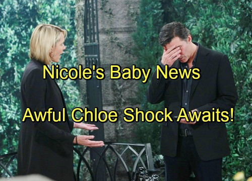 'Days of Our Lives' Spoilers: Nicole Tells Stunned Deimos Chloe's Baby Is His - Awful Chloe Shocker On The Way