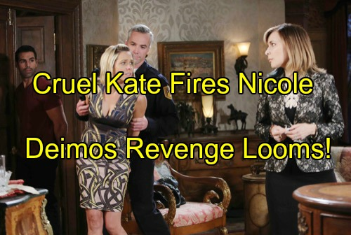 'Days of Our Lives' Spoilers: Kate Fires Nicole as Deimos' Revenge Looms – Brady Blasts Victor for Attacks on Theresa