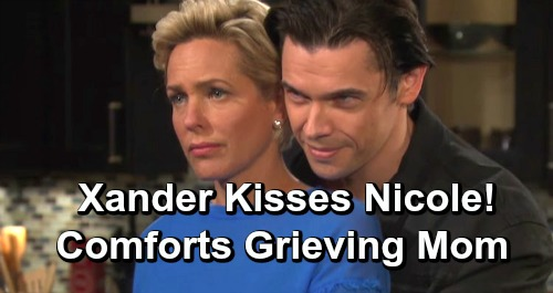 Days of Our Lives Spoilers: Xander Kisses Nicole, Comforts Grieving Mom – Brady and Eric Fume