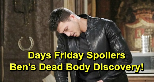 Days of Our Lives Spoilers: Friday, November 8 – Ben's Dead Body Discovery – Kristen's Bombshell for Eric – Salem Leaps Forward a Year