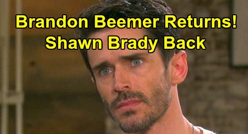 Days of Our Lives Spoilers: Brandon Beemer Back for Two Visits – Shawn Brady Returns to Salem for Troubling Hope Drama