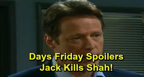 Days of Our Lives Spoilers: Friday, September 27 – Jack Kills Dr. Shah – Will Demands Vivian's Arrest – Gabi Unleashes Her Fury