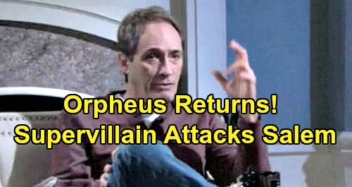Days of Our Lives Spoilers: Orpheus Returns - See How Supervillain Messes Up Salem