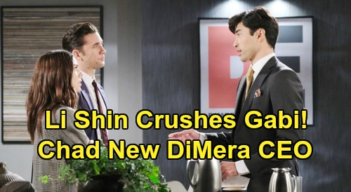 Days of Our Lives Spoilers: Li Shin Crushes Gabi's Hopes - Hands Chad Major Victory, DiMera CEO Position