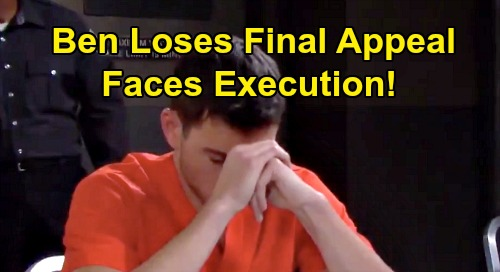 Days of Our Lives Spoilers: Ben's Final Appeal Denied, Faces Execution - Ciara Delivers Horrible News?