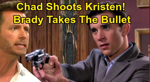 Days of Our Lives Spoilers: Chad Shoots Kristen, Hero Brady Takes Bullet Instead – Bloody DiMera Showdown